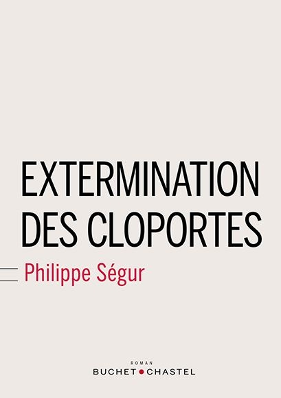 Extermination des cloportes Philippe Ségur